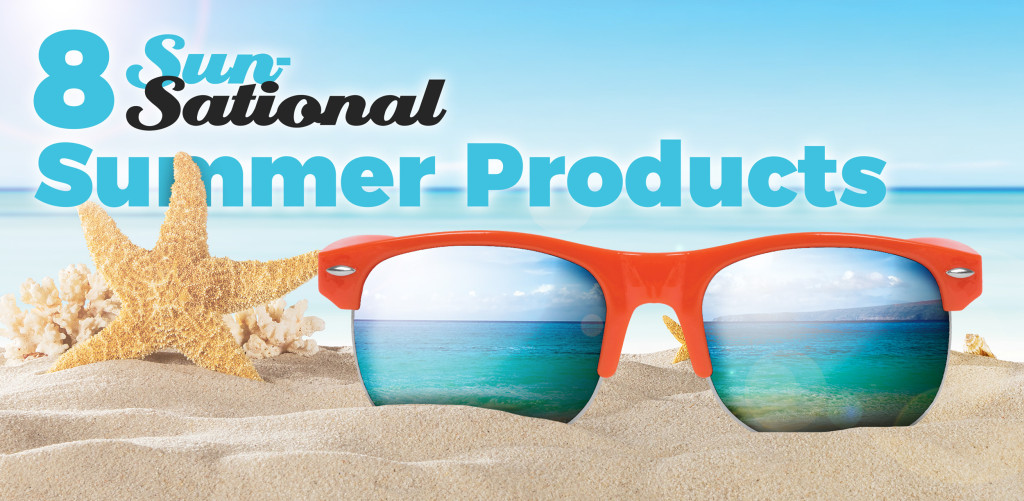 8 Sun-Sational Summer Products You Should Start Selling Now!