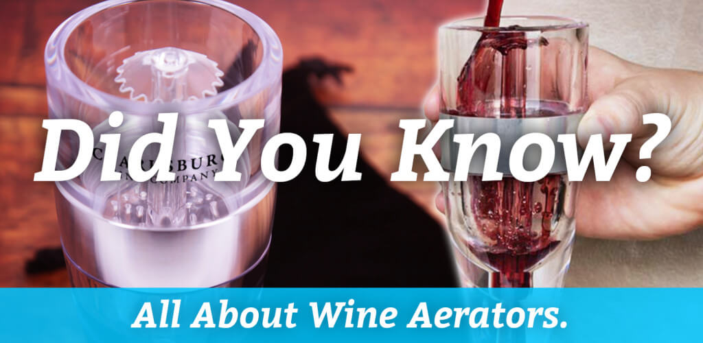 Did You Know? All About Wine Aerators.